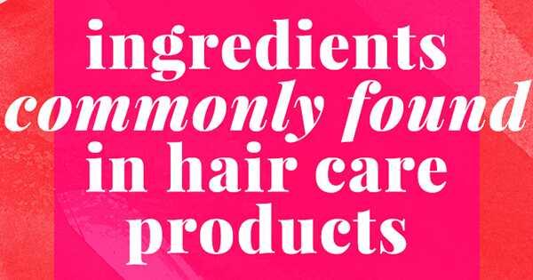 Съставки, които обикновено се срещат в продуктите за грижа за косата